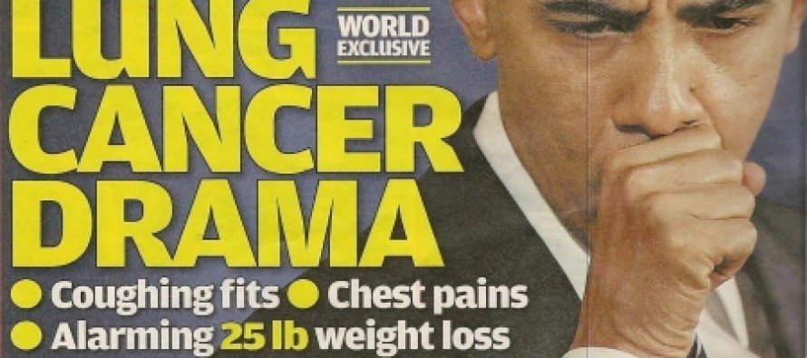 Tabloid Trash Beat: Obama Has LUNG CANCER!!!