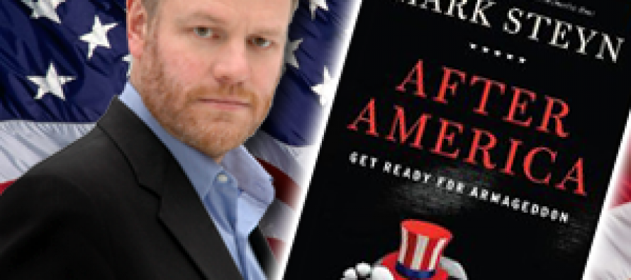 "Interviewing Mark Steyn About His New Book ""After America: Get Ready for Armageddon"""
