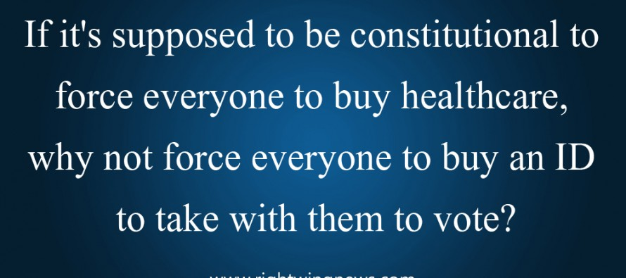 If It's Supposed To Be Constitutional To Force Everyone To Buy Healthcare…