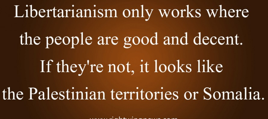 Libertarianism Only Works…(Quote/Pic)