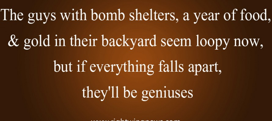 The Guys With Bomb Shelters… (Pic/Quote)