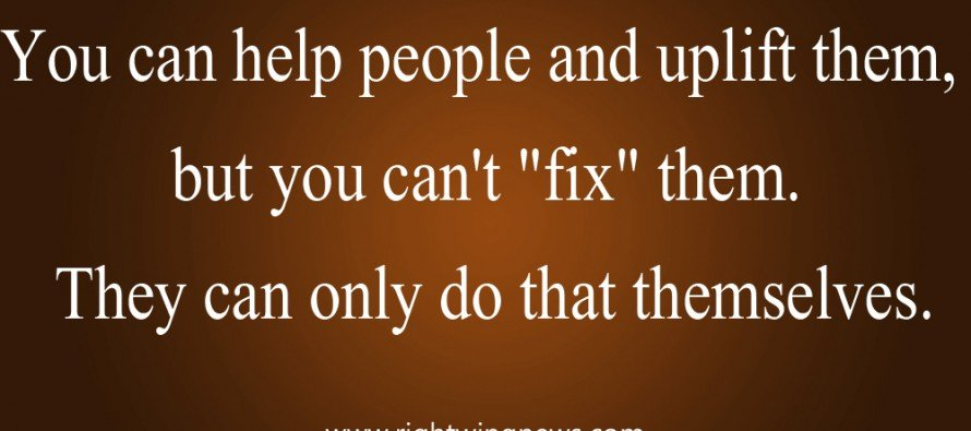 You Can Help People And Uplift Them… (Pic/Quote)