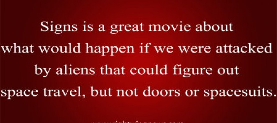 Signs Is A Great Movie (Pic/Quote)
