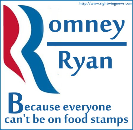 Romney/Ryan Because everyone can't be on food stamps