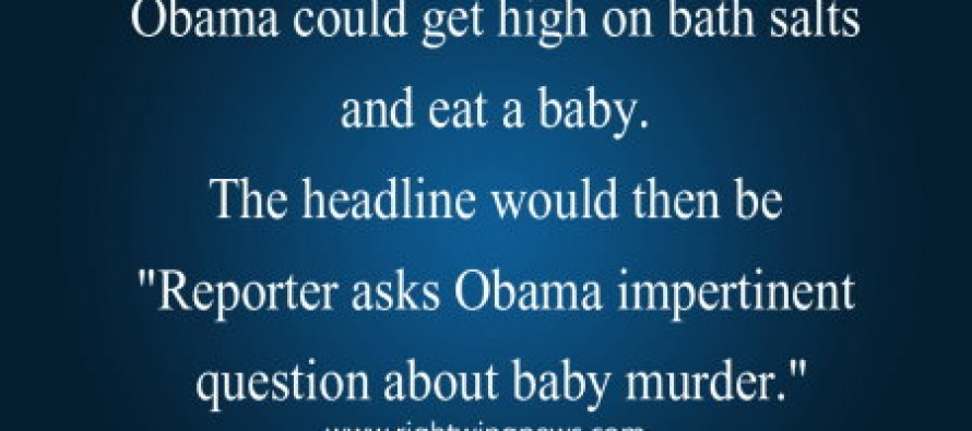 Obama Could Get High On Bath Salts And Eat A Baby (Pic)