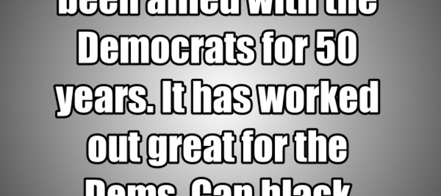 Black Americans Have Been Allies With The Democrats For 50 Years (Quote/Pic)