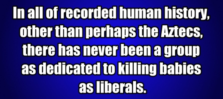 Liberals Are Dedicated To Seeing Babies Die (Pic/Quote)