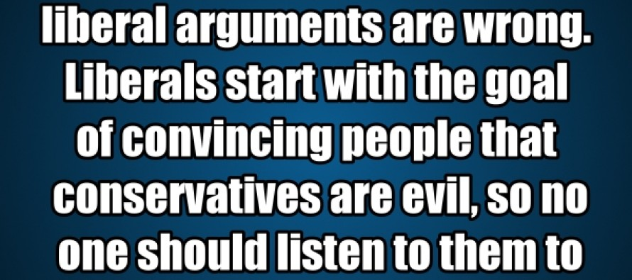 Conservatives start with the goal of convincing people that liberals are wrong (Pic/Quote)