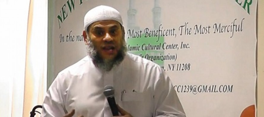 "NYC Imam Calls Jews a ""Cancer""; Leads Push to Scrub Islam From 9/11"