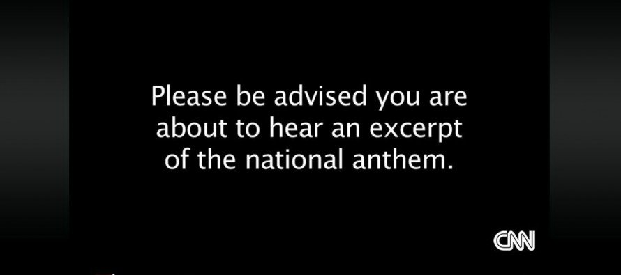 CNN Warns America: You Are About To Hear The NATIONAL ANTHEM
