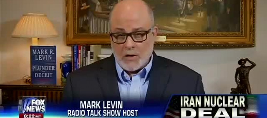 Mark Levin on Hannity: America is Now in Incredible Danger Because of the Iran Deal