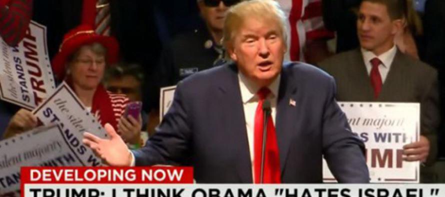 Trump: I Think Obama Hates Israel