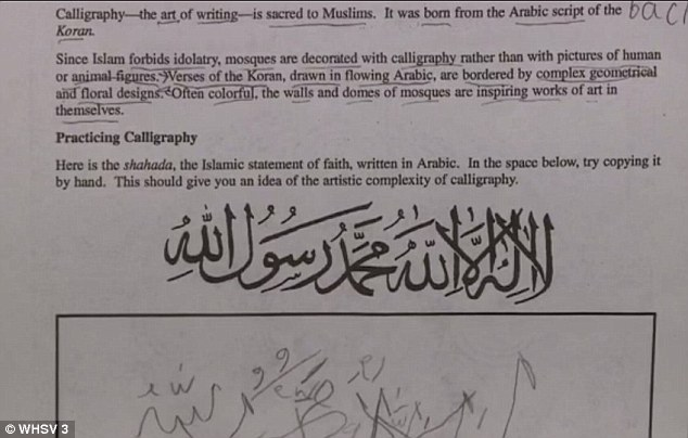 Controversy erupted after students at a Virginia high school were instructed to write a Muslim statement of faith (above), which reads, 'There is no god but Allah, and Muhammad is the messenger of Allah,' as part of a world geography class.
