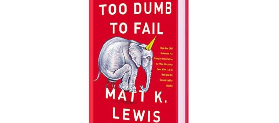 "Interviewing Matt Lewis About His New Book, ""Too Dumb to Fail: How the GOP Betrayed the Reagan Revolution to Win Elections (and How It Can Reclaim Its Conservative Roots)"""