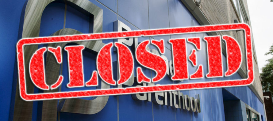 CLOSED: Planned Parenthood Losing Customers and Locations Because of THIS