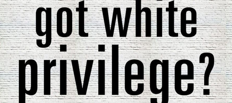 20 Examples of What It Would Look Like if White Privilege Really Existed