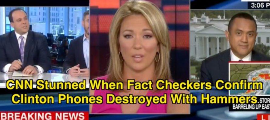 CNN Hosts SHOCKED Speechless As Fact Checker Confirms Clinton Destroyed Phones With Hammers… [VIDEO]