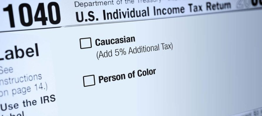 Newest liberal idea: It's Time for White People to Pay for Privilege: The Equality Tax
