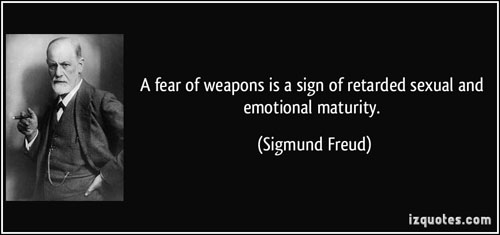 quote-a-fear-of-weapons-is-a-sign-of-retarded-sexual-and-emotional-maturity-sigmund-freud