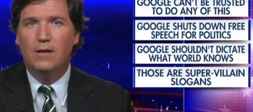 Tucker Carlson — 'Google Should Be Regulated Like the Public Utility It Is' [VIDEO]