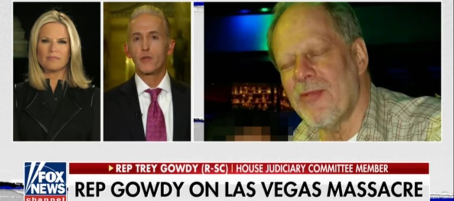 Gowdy Speaks Out On Vegas Shooting: Are We Sure A Single Person Could Do This Without Detection? [VIDEO]